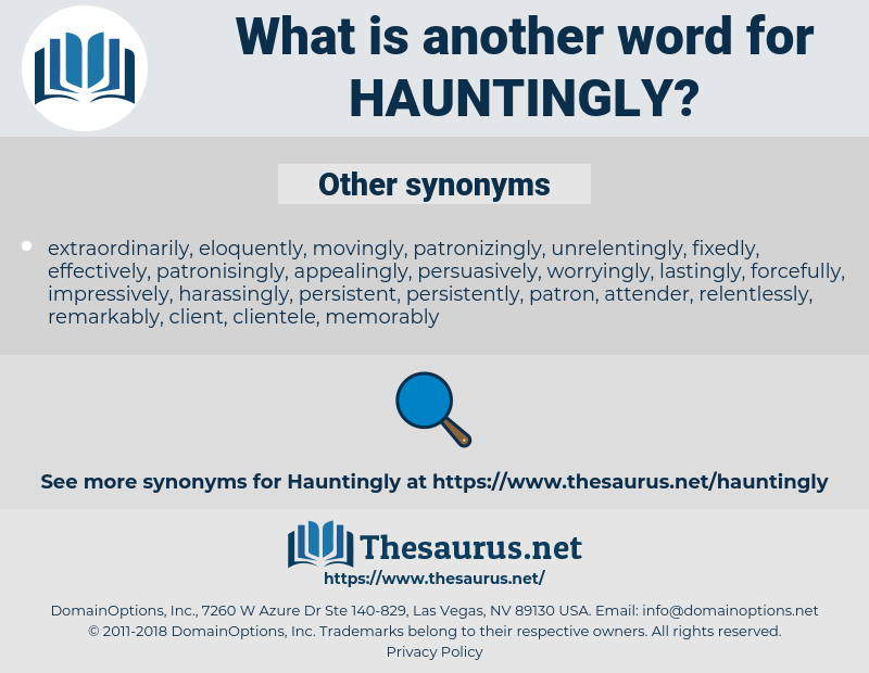 hauntingly, synonym hauntingly, another word for hauntingly, words like hauntingly, thesaurus hauntingly