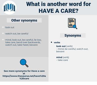have a care, synonym have a care, another word for have a care, words like have a care, thesaurus have a care
