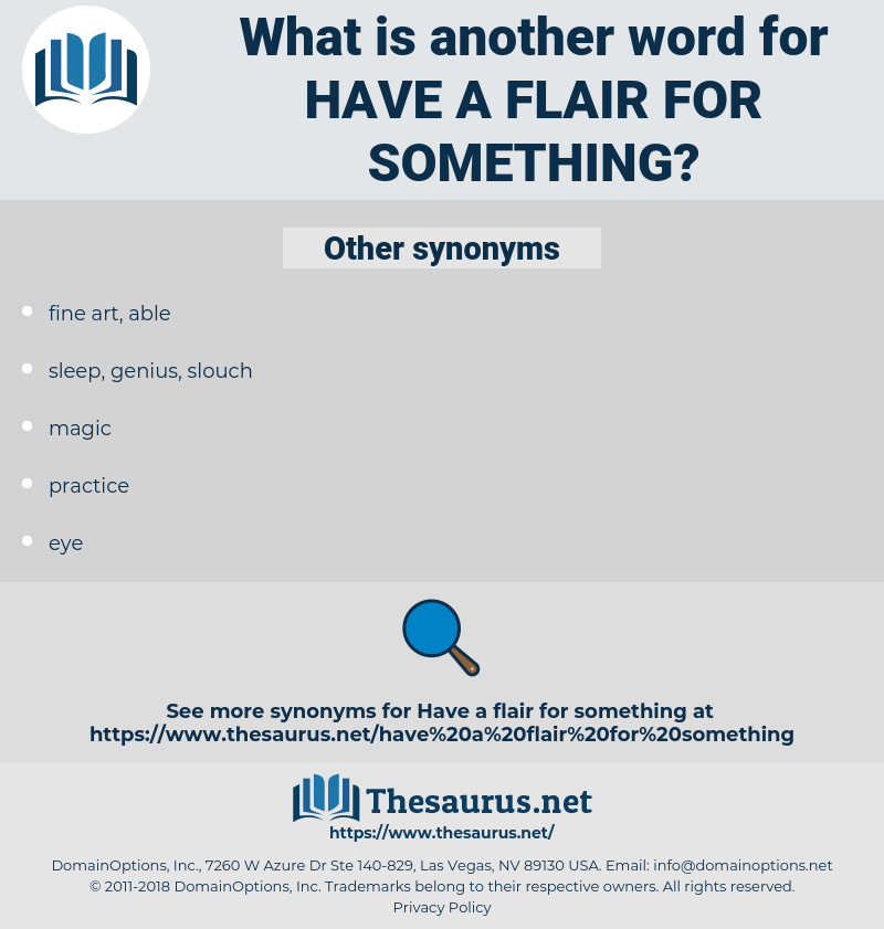 have a flair for something, synonym have a flair for something, another word for have a flair for something, words like have a flair for something, thesaurus have a flair for something