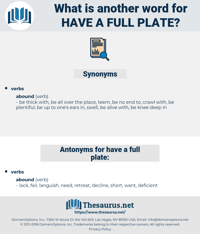 have a full plate, synonym have a full plate, another word for have a full plate, words like have a full plate, thesaurus have a full plate