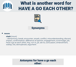have a go each other, synonym have a go each other, another word for have a go each other, words like have a go each other, thesaurus have a go each other