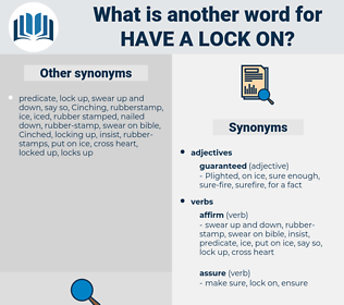 have a lock on, synonym have a lock on, another word for have a lock on, words like have a lock on, thesaurus have a lock on