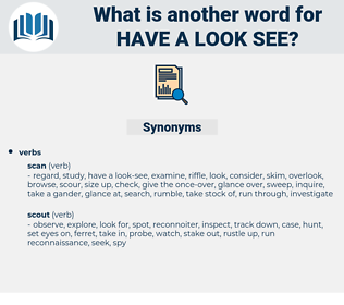 have a look see, synonym have a look see, another word for have a look see, words like have a look see, thesaurus have a look see