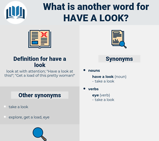 have a look, synonym have a look, another word for have a look, words like have a look, thesaurus have a look