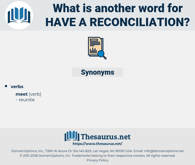 have a reconciliation, synonym have a reconciliation, another word for have a reconciliation, words like have a reconciliation, thesaurus have a reconciliation