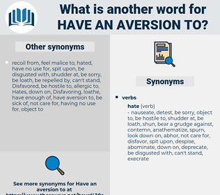 have an aversion to, synonym have an aversion to, another word for have an aversion to, words like have an aversion to, thesaurus have an aversion to