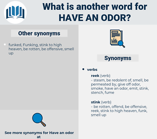 have an odor, synonym have an odor, another word for have an odor, words like have an odor, thesaurus have an odor