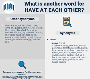 have at each other, synonym have at each other, another word for have at each other, words like have at each other, thesaurus have at each other