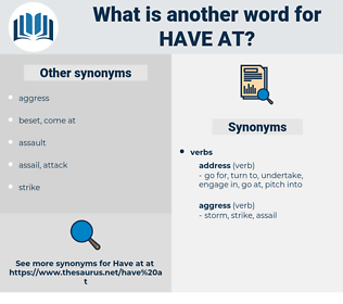 have at, synonym have at, another word for have at, words like have at, thesaurus have at