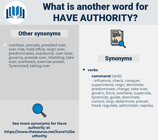 have authority, synonym have authority, another word for have authority, words like have authority, thesaurus have authority