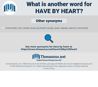 have by heart, synonym have by heart, another word for have by heart, words like have by heart, thesaurus have by heart