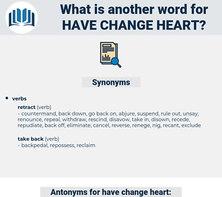 have change heart, synonym have change heart, another word for have change heart, words like have change heart, thesaurus have change heart