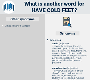 have cold feet, synonym have cold feet, another word for have cold feet, words like have cold feet, thesaurus have cold feet