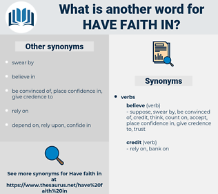 have faith in, synonym have faith in, another word for have faith in, words like have faith in, thesaurus have faith in
