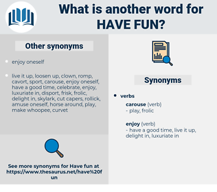 have fun, synonym have fun, another word for have fun, words like have fun, thesaurus have fun