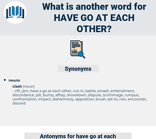 have go at each other, synonym have go at each other, another word for have go at each other, words like have go at each other, thesaurus have go at each other