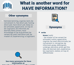 have information, synonym have information, another word for have information, words like have information, thesaurus have information