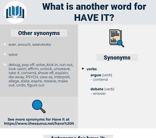 have it, synonym have it, another word for have it, words like have it, thesaurus have it