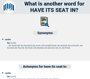 have its seat in, synonym have its seat in, another word for have its seat in, words like have its seat in, thesaurus have its seat in