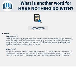 have nothing do with, synonym have nothing do with, another word for have nothing do with, words like have nothing do with, thesaurus have nothing do with