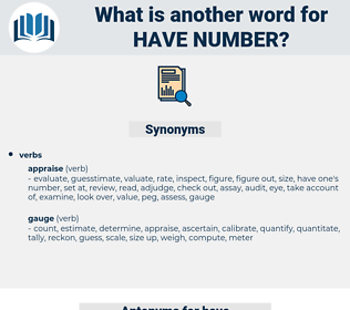have number, synonym have number, another word for have number, words like have number, thesaurus have number