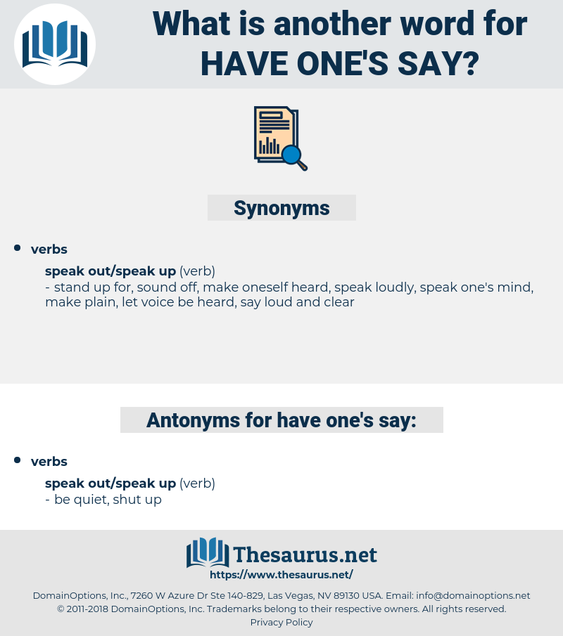 have one's say, synonym have one's say, another word for have one's say, words like have one's say, thesaurus have one's say