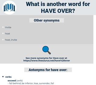 have over, synonym have over, another word for have over, words like have over, thesaurus have over