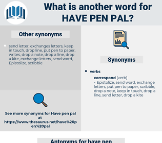 have pen pal, synonym have pen pal, another word for have pen pal, words like have pen pal, thesaurus have pen pal