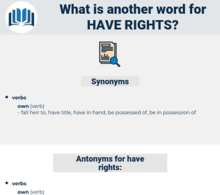 have rights, synonym have rights, another word for have rights, words like have rights, thesaurus have rights