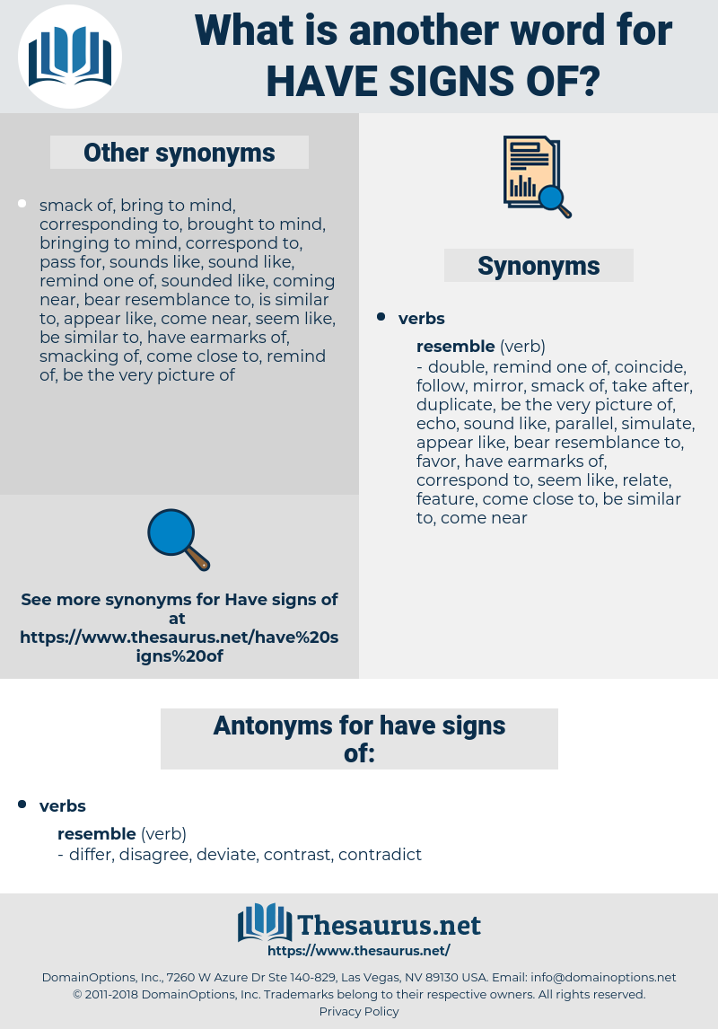 have signs of, synonym have signs of, another word for have signs of, words like have signs of, thesaurus have signs of