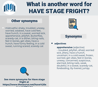 have stage fright, synonym have stage fright, another word for have stage fright, words like have stage fright, thesaurus have stage fright