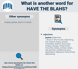 have the blahs, synonym have the blahs, another word for have the blahs, words like have the blahs, thesaurus have the blahs