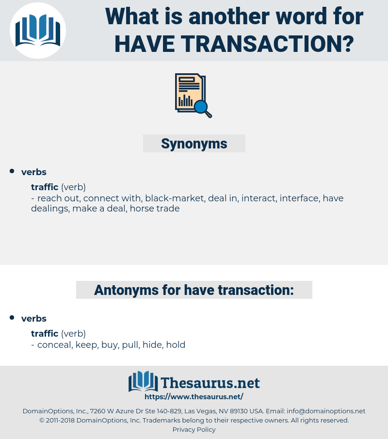 have transaction, synonym have transaction, another word for have transaction, words like have transaction, thesaurus have transaction