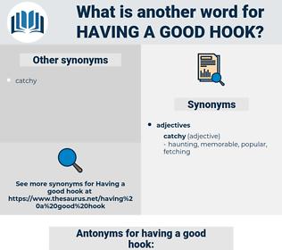 having a good hook, synonym having a good hook, another word for having a good hook, words like having a good hook, thesaurus having a good hook