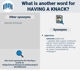 having a knack, synonym having a knack, another word for having a knack, words like having a knack, thesaurus having a knack