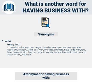 having business with, synonym having business with, another word for having business with, words like having business with, thesaurus having business with