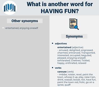 having fun, synonym having fun, another word for having fun, words like having fun, thesaurus having fun