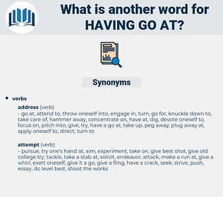 having go at, synonym having go at, another word for having go at, words like having go at, thesaurus having go at