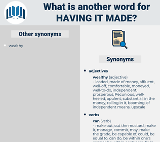 having it made, synonym having it made, another word for having it made, words like having it made, thesaurus having it made