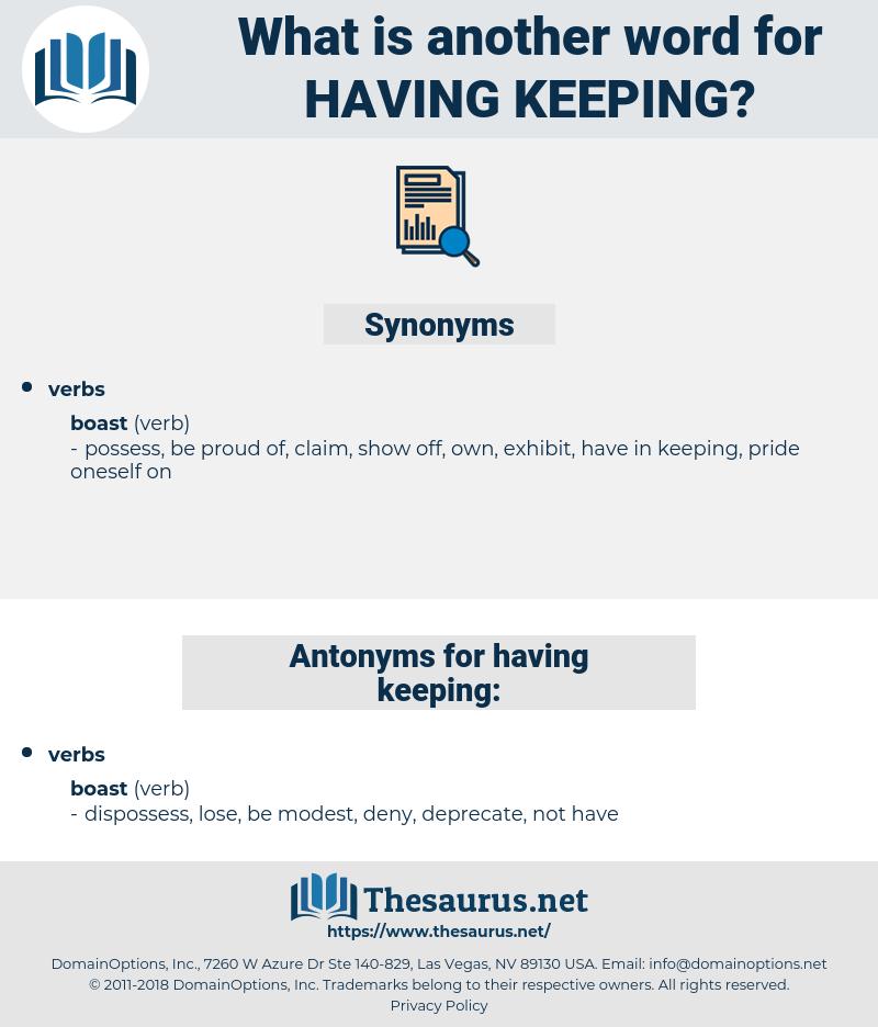 having keeping, synonym having keeping, another word for having keeping, words like having keeping, thesaurus having keeping