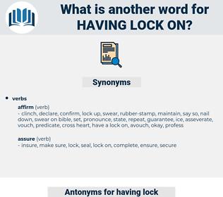 having lock on, synonym having lock on, another word for having lock on, words like having lock on, thesaurus having lock on