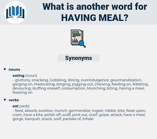 having meal, synonym having meal, another word for having meal, words like having meal, thesaurus having meal