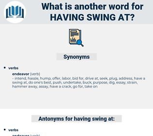 having swing at, synonym having swing at, another word for having swing at, words like having swing at, thesaurus having swing at