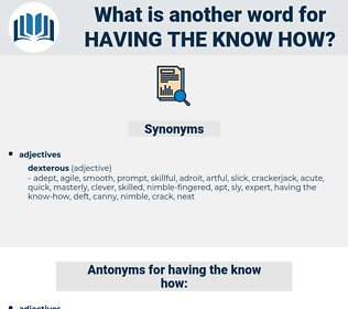 having the know-how, synonym having the know-how, another word for having the know-how, words like having the know-how, thesaurus having the know-how