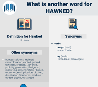 Hawked, synonym Hawked, another word for Hawked, words like Hawked, thesaurus Hawked