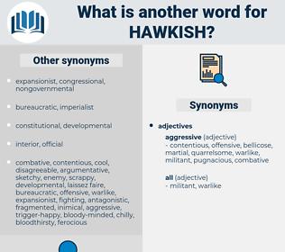 hawkish, synonym hawkish, another word for hawkish, words like hawkish, thesaurus hawkish