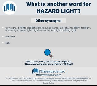 hazard light, synonym hazard light, another word for hazard light, words like hazard light, thesaurus hazard light