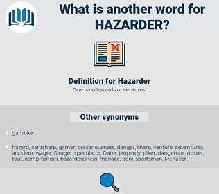 Hazarder, synonym Hazarder, another word for Hazarder, words like Hazarder, thesaurus Hazarder
