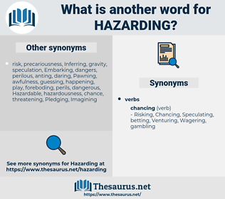 Hazarding, synonym Hazarding, another word for Hazarding, words like Hazarding, thesaurus Hazarding
