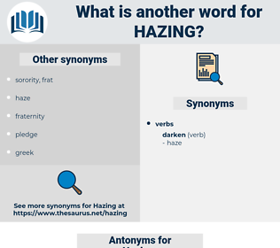 Hazing, synonym Hazing, another word for Hazing, words like Hazing, thesaurus Hazing